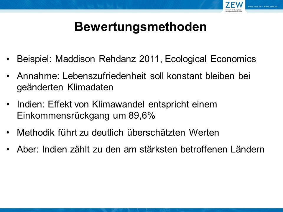Bewertungsmethoden Beispiel: Maddison Rehdanz 2011, Ecological Economics Annahme: Lebenszufriedenheit soll konstant bleiben bei geänderten Klimadaten