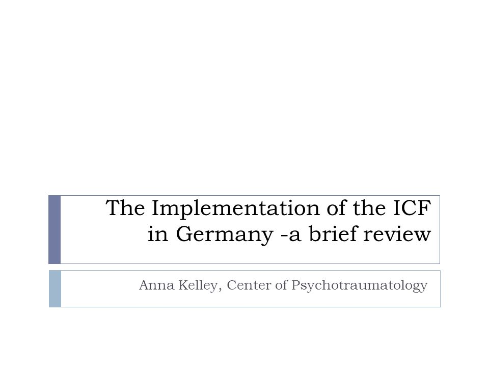 Table of Contents 1.Introduction: The role of the ICF in the German Health System 2.
