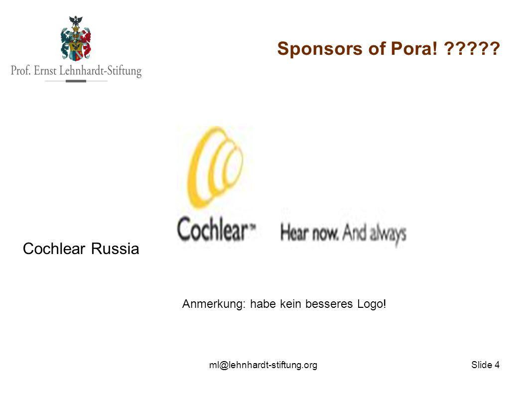 ml@lehnhardt-stiftung.org Slide 4 Sponsors of Pora.