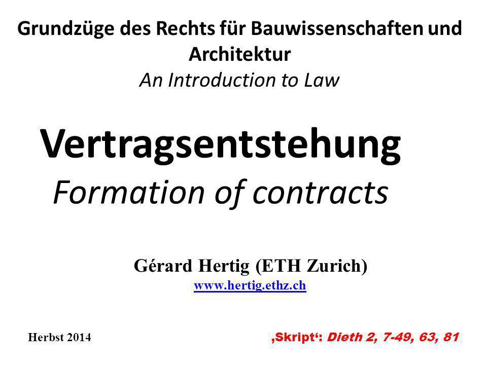 Vertragsentstehung Formation of contracts Grundzüge des Rechts für Bauwissenschaften und Architektur An Introduction to Law Herbst 2014 'Skript': Diet
