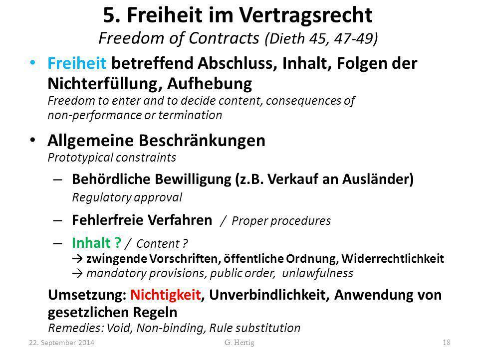5. Freiheit im Vertragsrecht Freedom of Contracts (Dieth 45, 47-49) Freiheit betreffend Abschluss, Inhalt, Folgen der Nichterfüllung, Aufhebung Freedo