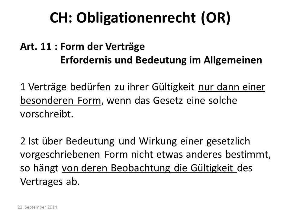 Art. 11 : Form der Verträge Erfordernis und Bedeutung im Allgemeinen 1 Verträge bedürfen zu ihrer Gültigkeit nur dann einer besonderen Form, wenn das