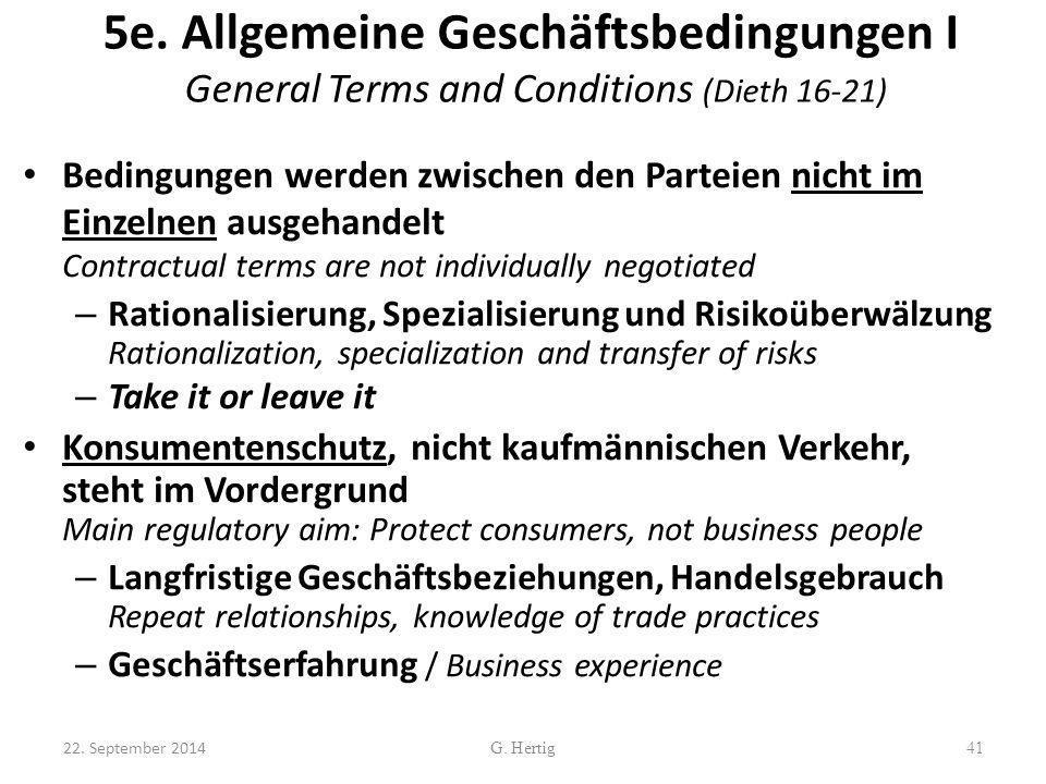 5e. Allgemeine Geschäftsbedingungen I General Terms and Conditions (Dieth 16-21) Bedingungen werden zwischen den Parteien nicht im Einzelnen ausgehand