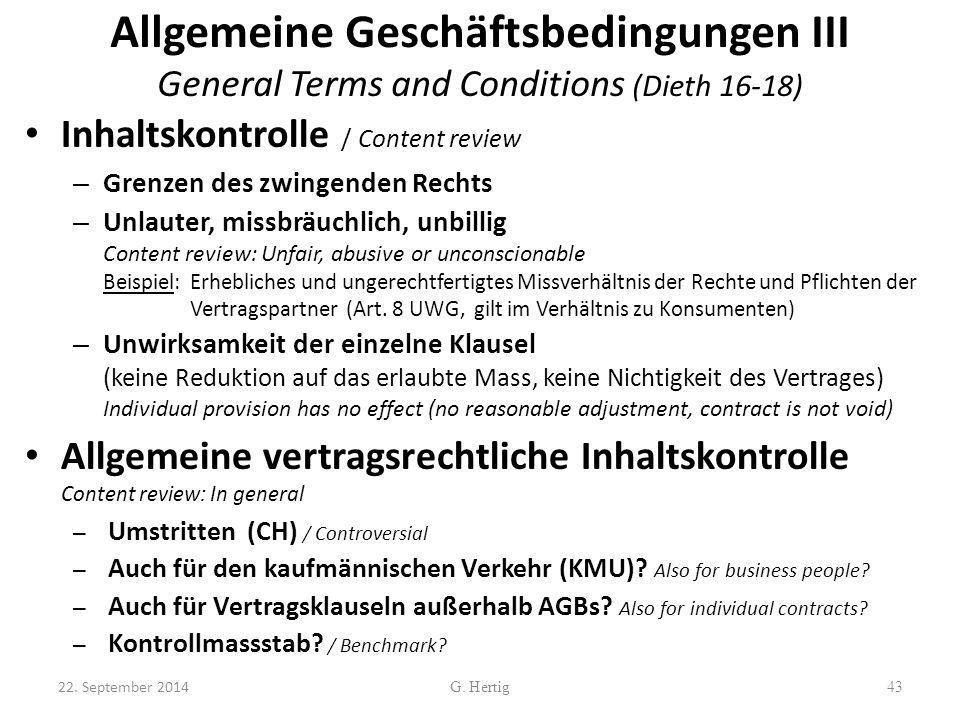 Allgemeine Geschäftsbedingungen III General Terms and Conditions (Dieth 16-18) Inhaltskontrolle / Content review – Grenzen des zwingenden Rechts – Unl