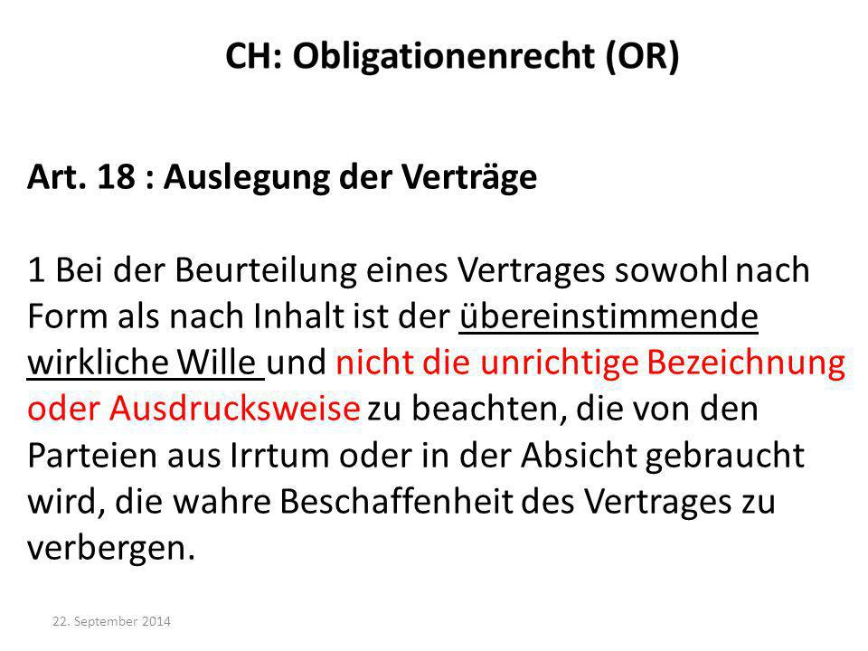 Art. 18 : Auslegung der Verträge 1 Bei der Beurteilung eines Vertrages sowohl nach Form als nach Inhalt ist der übereinstimmende wirkliche Wille und n
