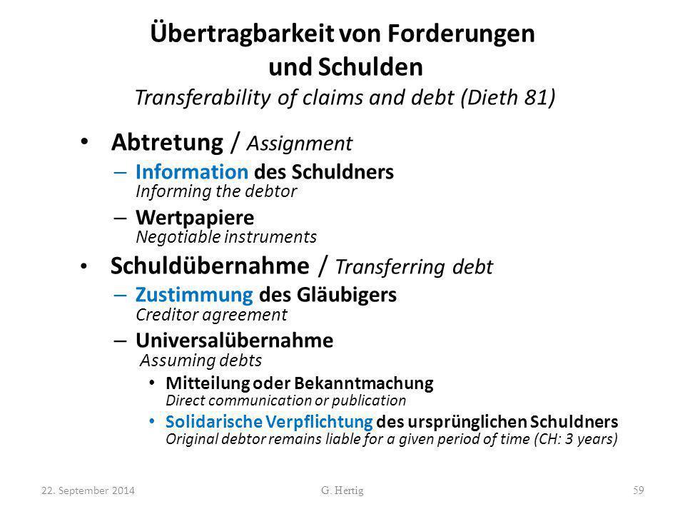 Übertragbarkeit von Forderungen und Schulden Transferability of claims and debt (Dieth 81) Abtretung / Assignment – Information des Schuldners Informi