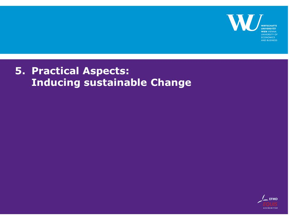 5.Practical Aspects: Inducing sustainable Change