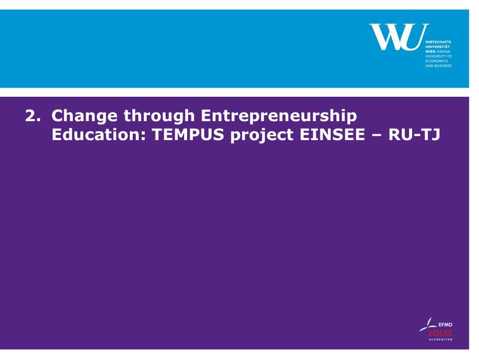 2.Change through Entrepreneurship Education: TEMPUS project EINSEE – RU-TJ
