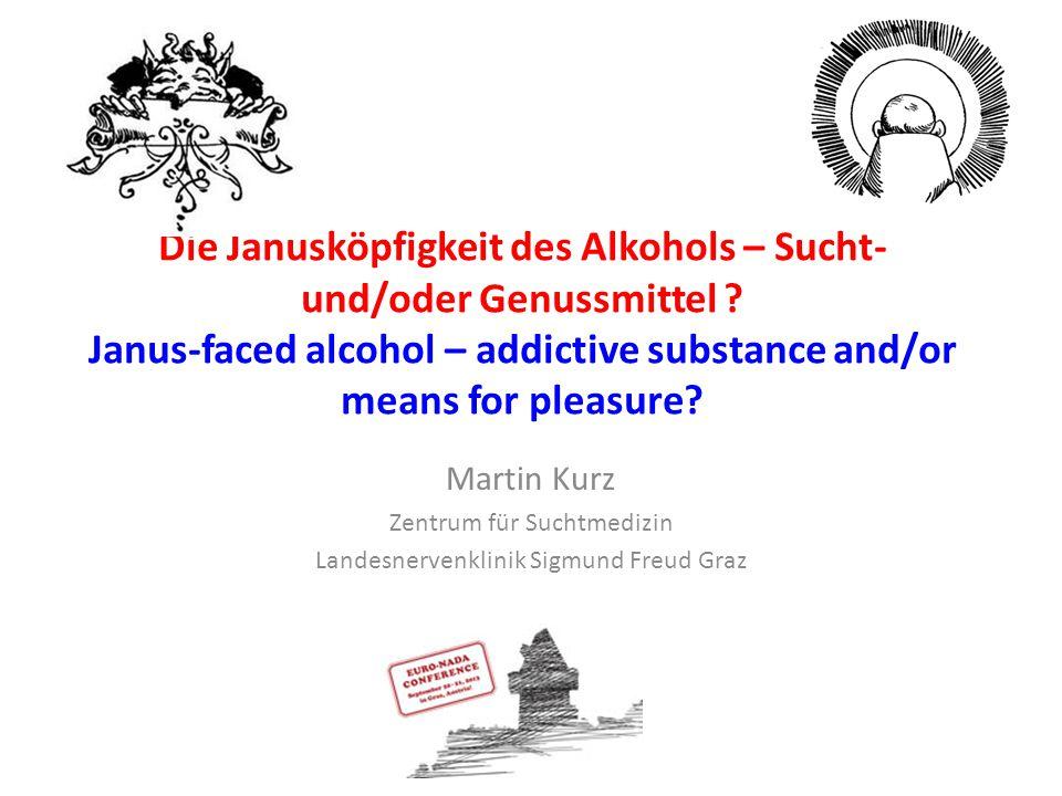 Die Janusköpfigkeit des Alkohols – Sucht- und/oder Genussmittel .