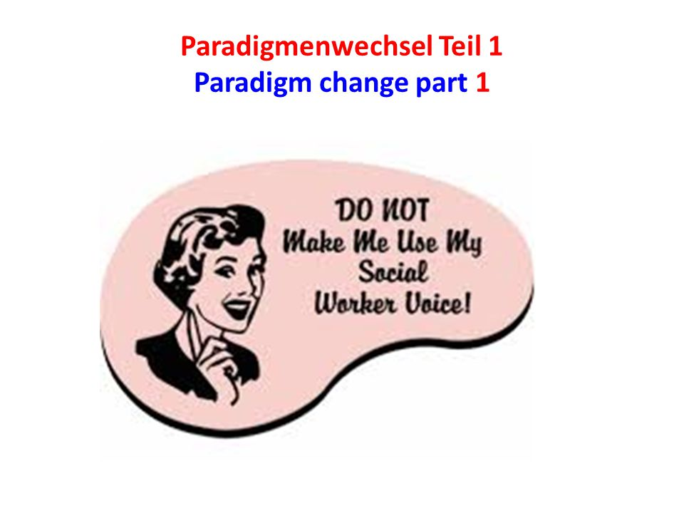 Paradigmenwechsel Teil 1 Paradigm change part 1