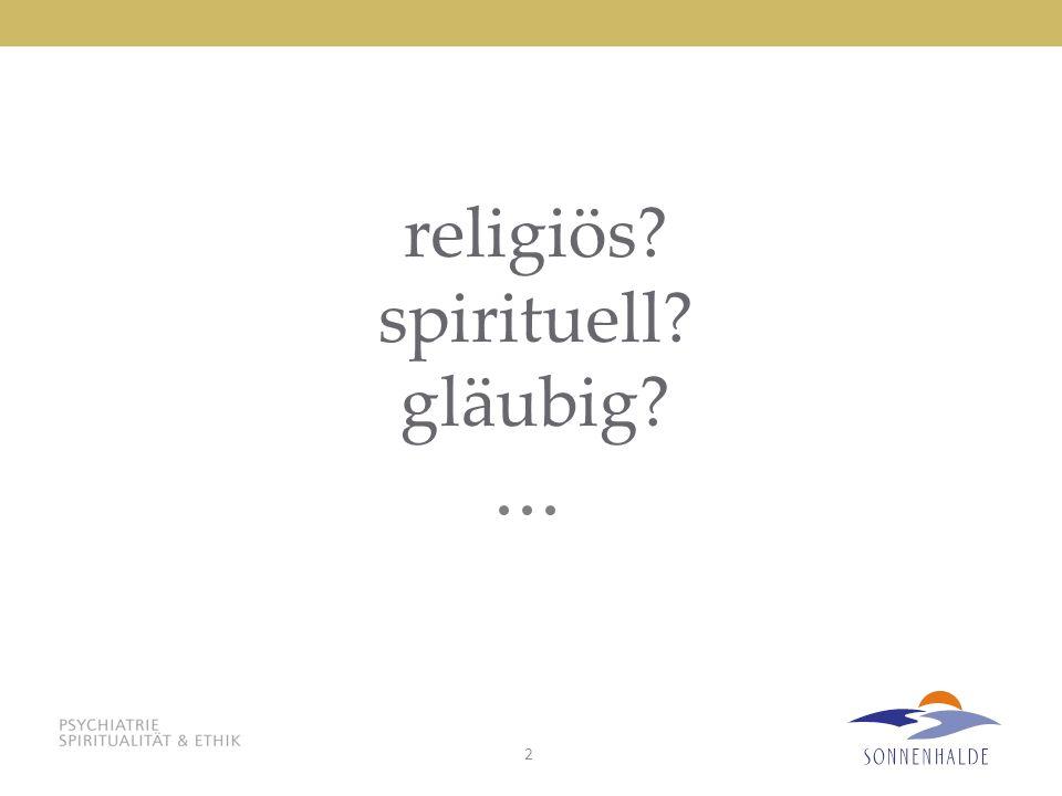 2 religiös? spirituell? gläubig?