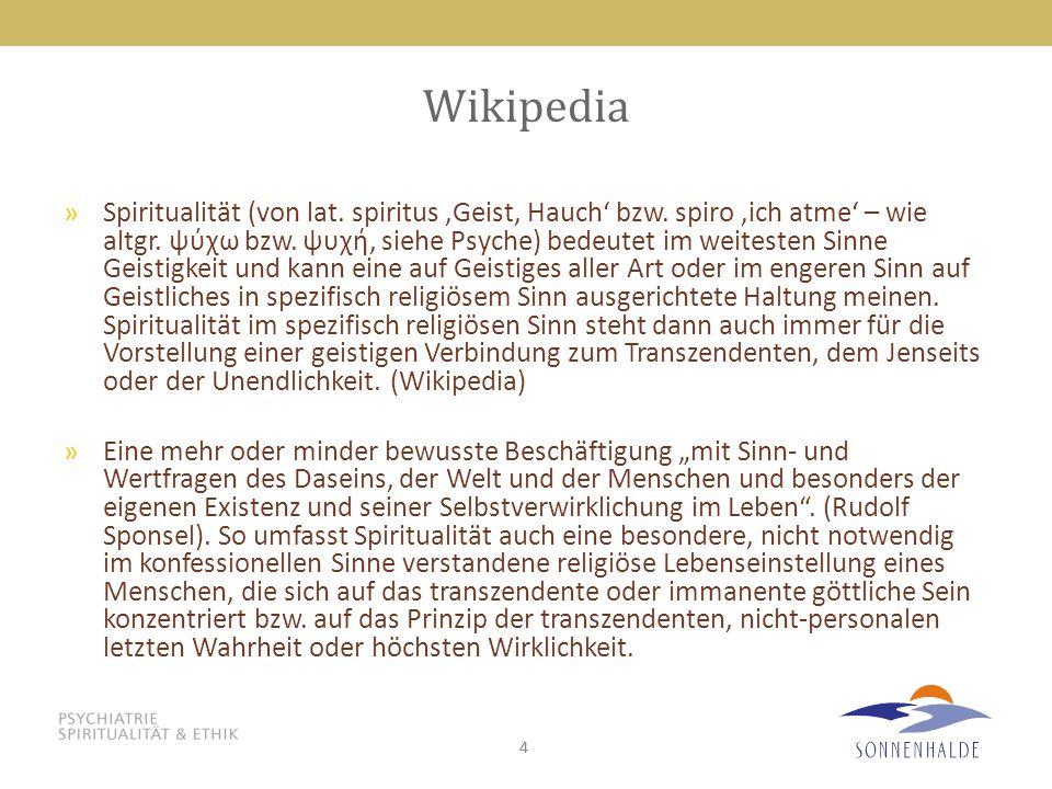 44 Wikipedia »Spiritualität (von lat. spiritus,Geist, Hauch' bzw. spiro,ich atme' – wie altgr. ψύχω bzw. ψυχή, siehe Psyche) bedeutet im weitesten Sin