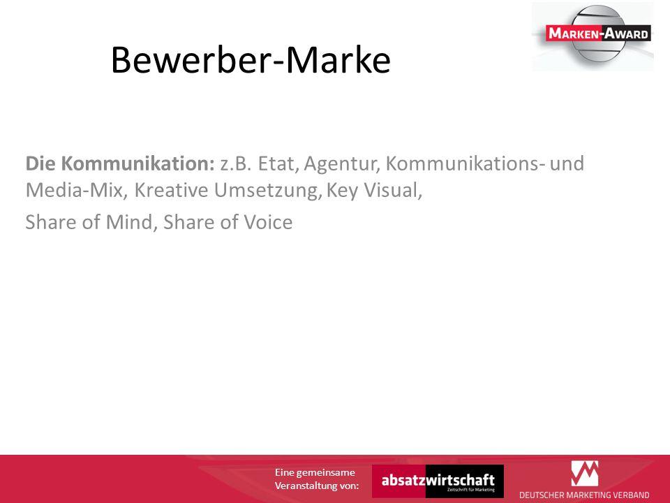 Eine gemeinsame Veranstaltung von: Bewerber-Marke Die Kommunikation: z.B.