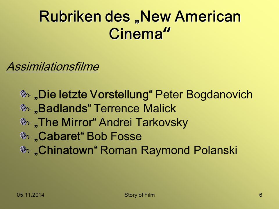 "05.11.2014Story of Film6 Assimilationsfilme ""Die letzte Vorstellung"" Peter Bogdanovich ""Badlands"" Terrence Malick ""The Mirror"" Andrei Tarkovsky ""Cabar"
