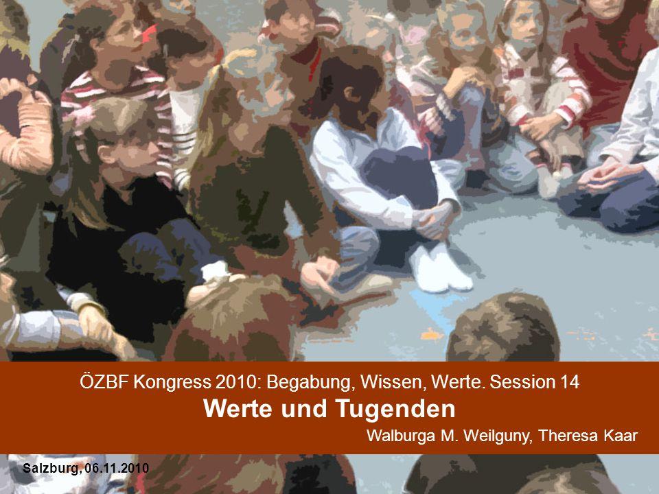 ÖZBF Kongress 2010: Begabung, Wissen, Werte. Session 14 Werte und Tugenden Walburga M.