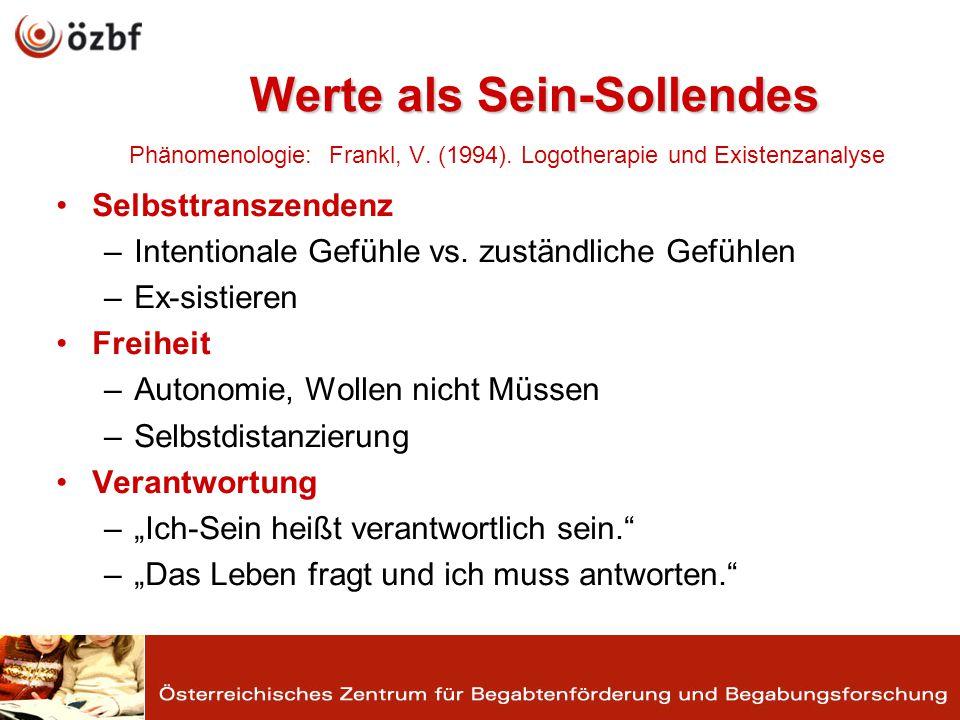 Werte als Sein-Sollendes Werte als Sein-Sollendes Phänomenologie: Frankl, V.