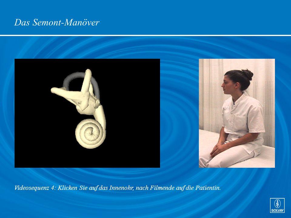 Das Semont-Manöver Videosequenz 4: Klicken Sie auf das Innenohr, nach Filmende auf die Patientin.