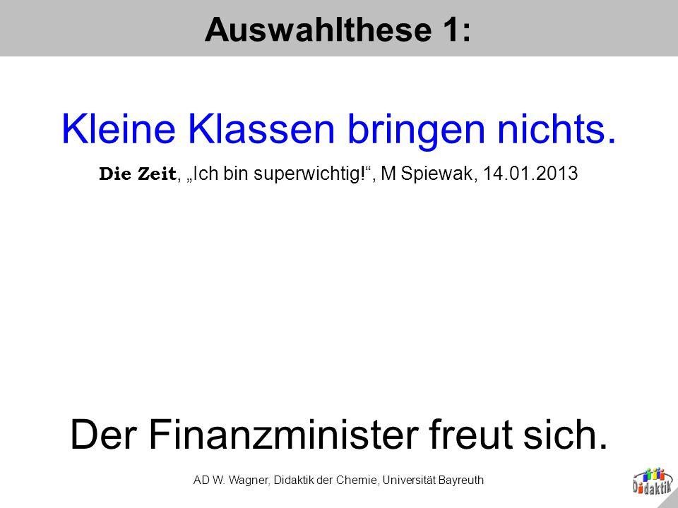 Auswahlthese 2: AD W.Wagner, Didaktik der Chemie, Universität Bayreuth Auf den Lehrer kommt es an.