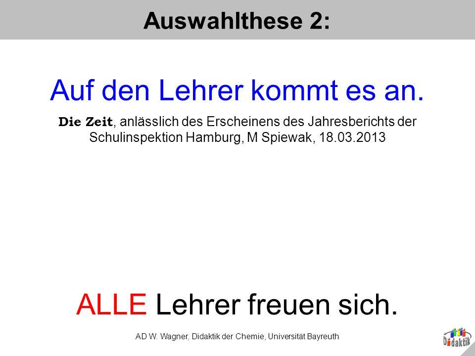 Ihr Fazit 1: AD W. Wagner, Didaktik der Chemie, Universität Bayreuth