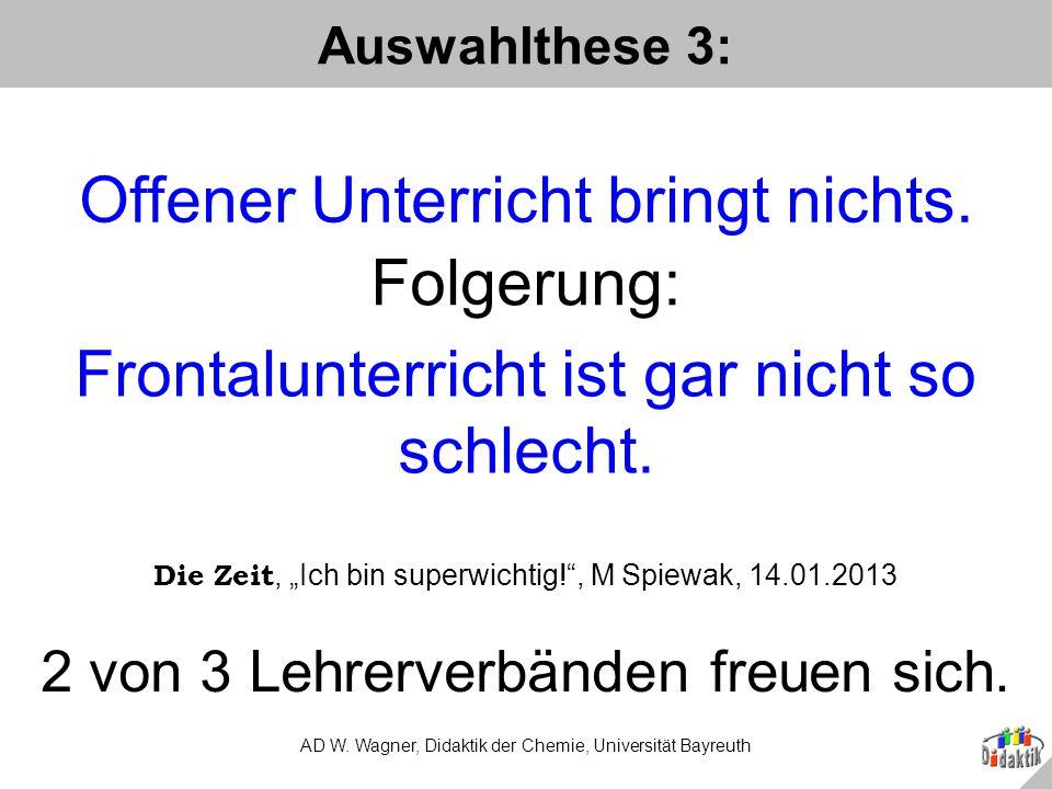Zusammenfassung AD W.Wagner, Didaktik der Chemie, Universität Bayreuth 7.Wohin gehst du.