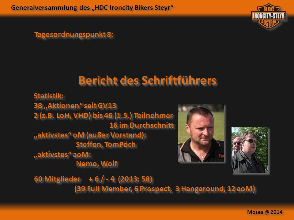 """Generalversammlung des """"HDC Ironcity Bikers Steyr"""" Moses @ 2014 Tagesordnungspunkt 8: Bericht des Schriftführers Statistik: 38 """"Aktionen"""" seit GV13 2"""