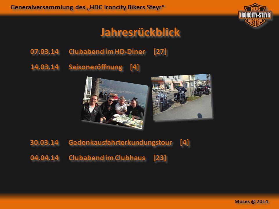 """Generalversammlung des """"HDC Ironcity Bikers Steyr"""" Moses @ 2014 Jahresrückblick 14.03.14Saisoneröffnung [4] 30.03.14Gedenkausfahrterkundungstour [4] 0"""
