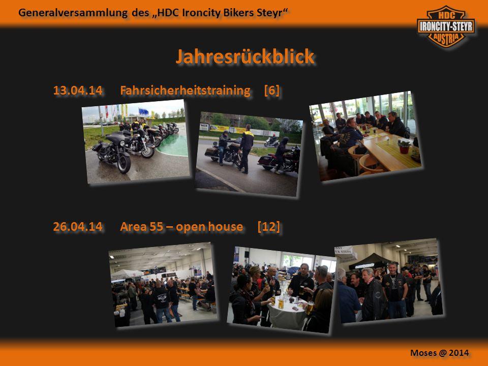 "Generalversammlung des ""HDC Ironcity Bikers Steyr"" Moses @ 2014 Jahresrückblick 13.04.14Fahrsicherheitstraining [6] 26.04.14Area 55 – open house [12]"