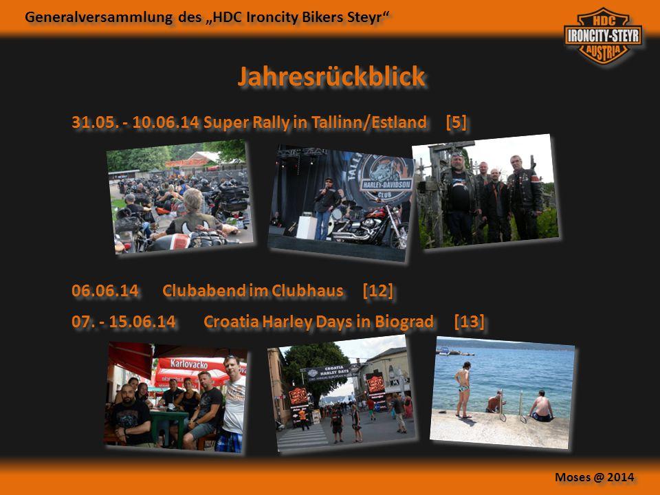 """Generalversammlung des """"HDC Ironcity Bikers Steyr"""" Moses @ 2014 Jahresrückblick 31.05. - 10.06.14Super Rally in Tallinn/Estland [5] 06.06.14Clubabend"""