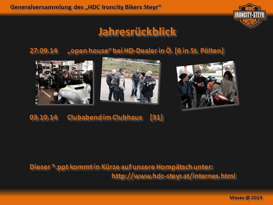"Generalversammlung des ""HDC Ironcity Bikers Steyr Moses @ 2014 27.09.14""open house bei HD-Dealer in Ö."