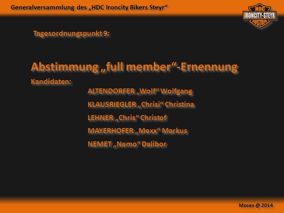 """Generalversammlung des """"HDC Ironcity Bikers Steyr"""" Moses @ 2014 Abstimmung """"full member""""-Ernennung Tagesordnungspunkt 9: Kandidaten: ALTENDORFER """"Wolf"""