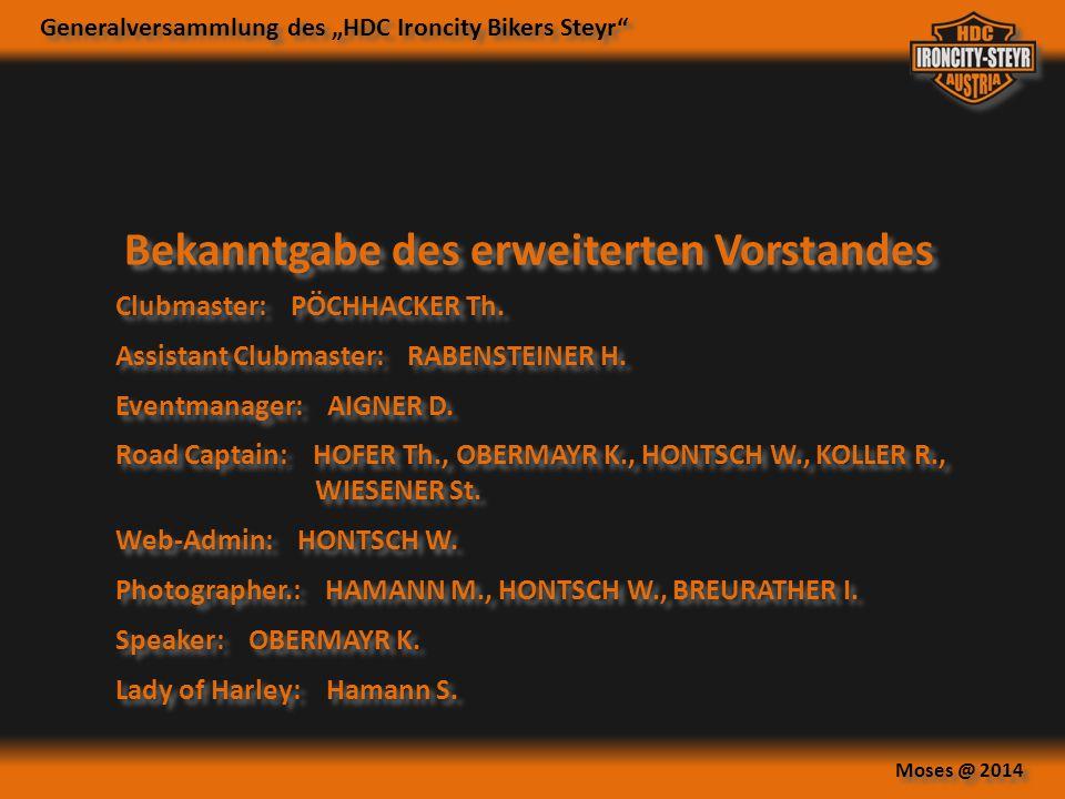 """Generalversammlung des """"HDC Ironcity Bikers Steyr"""" Moses @ 2014 Bekanntgabe des erweiterten Vorstandes Clubmaster: PÖCHHACKER Th. Assistant Clubmaster"""