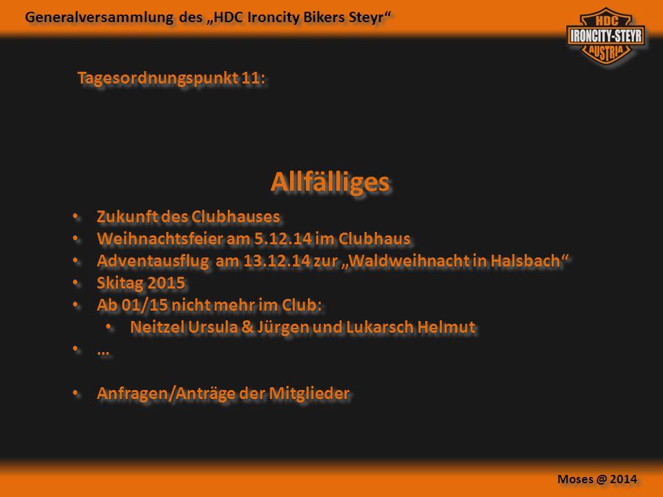 """Generalversammlung des """"HDC Ironcity Bikers Steyr"""" Moses @ 2014 Allfälliges Tagesordnungspunkt 11: Zukunft des Clubhauses Weihnachtsfeier am 5.12.14 i"""