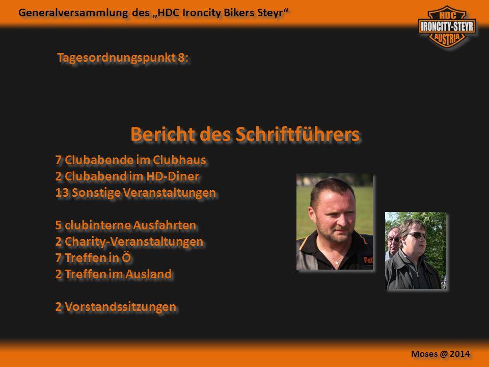 """Generalversammlung des """"HDC Ironcity Bikers Steyr"""" Moses @ 2014 Tagesordnungspunkt 8: Bericht des Schriftführers 7 Clubabende im Clubhaus 2 Clubabend"""
