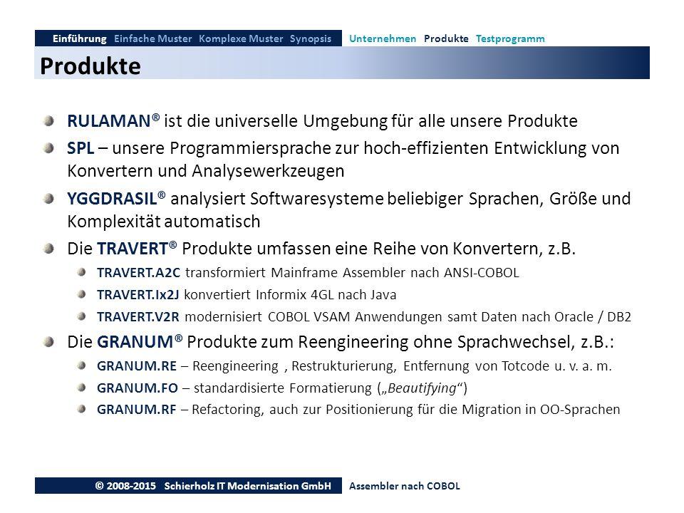 Produkte Einführung Einfache Muster Komplexe Muster SynopsisUnternehmen Produkte Testprogramm © 2008-2015 Schierholz IT Modernisation GmbHAssembler na