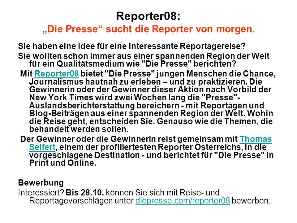 """Reporter08: """"Die Presse sucht die Reporter von morgen."""