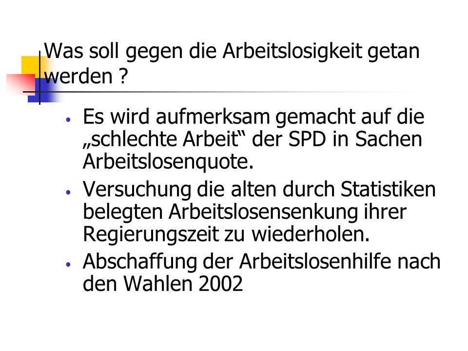 CDU / CSU Was soll gegen die Arbeitslosigkeit getan werden .