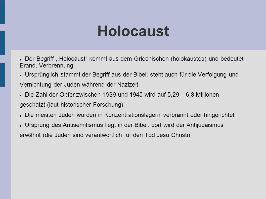 """Holocaust Der Begriff,,Holocaust"""" kommt aus dem Griechischen (holokaustos) und bedeutet Brand, Verbrennung Ursprünglich stammt der Begriff aus der Bib"""