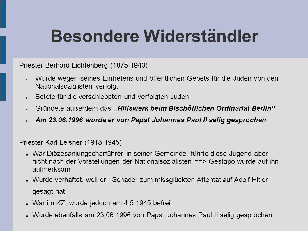Besondere Widerständler Wurde wegen seines Eintretens und öffentlichen Gebets für die Juden von den Nationalsozialisten verfolgt Betete für die versch