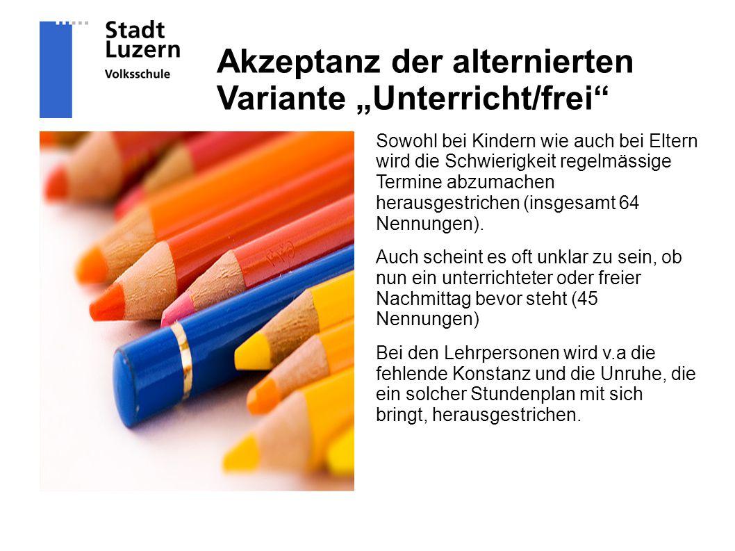 """Akzeptanz der alternierten Variante """"Unterricht/frei Sowohl bei Kindern wie auch bei Eltern wird die Schwierigkeit regelmässige Termine abzumachen herausgestrichen (insgesamt 64 Nennungen)."""
