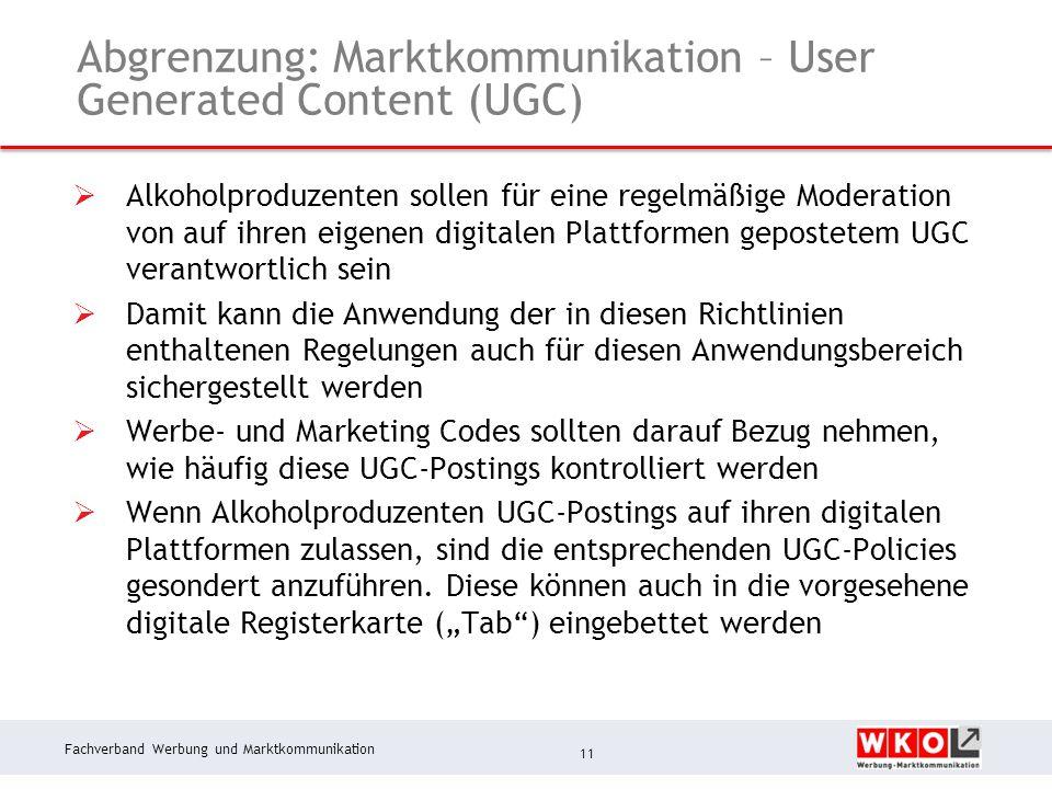 Fachverband Werbung und Marktkommunikation Abgrenzung: Marktkommunikation – User Generated Content (UGC)  Alkoholproduzenten sollen für eine regelmäß