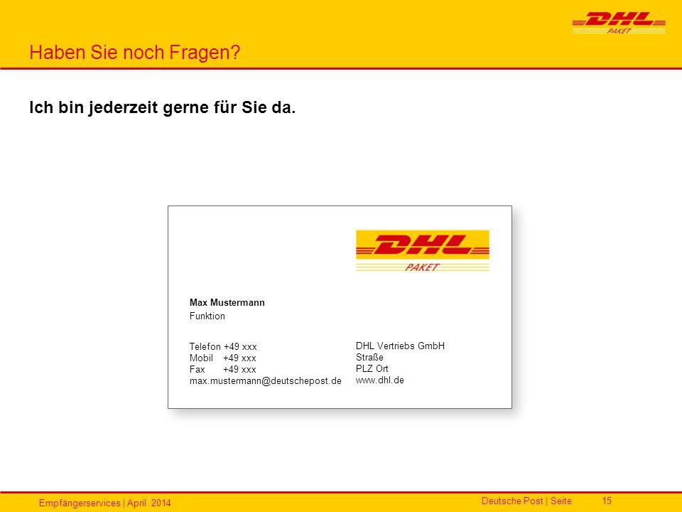 Empfängerservices | April 2014 Deutsche Post | Seite15 Max Mustermann Funktion Telefon +49 xxx Mobil+49 xxx Fax+49 xxx max.mustermann@deutschepost.de