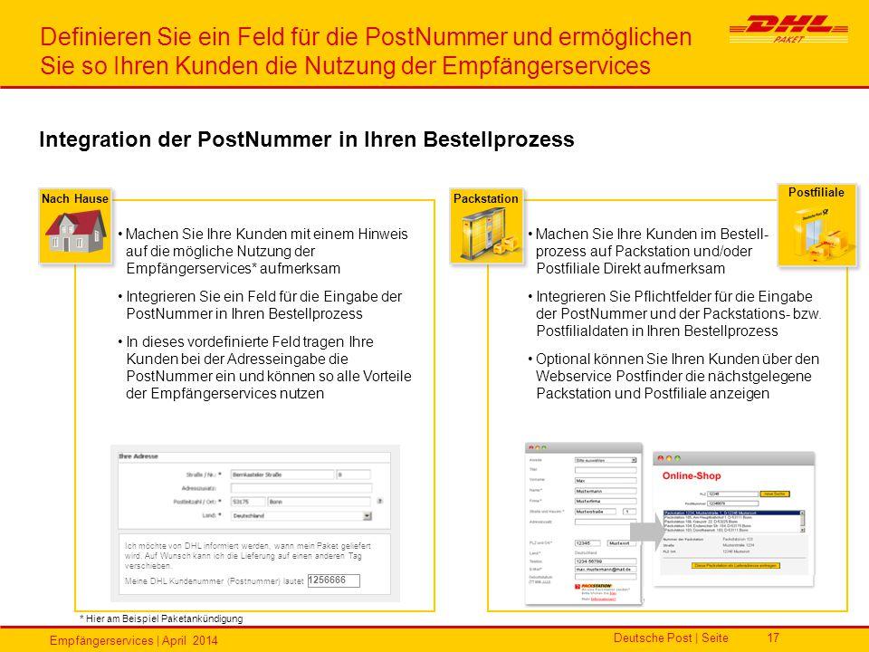 Empfängerservices | April 2014 Deutsche Post | Seite17 Nach Hause Definieren Sie ein Feld für die PostNummer und ermöglichen Sie so Ihren Kunden die N