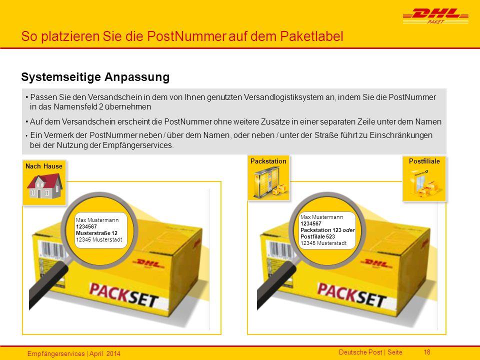 Empfängerservices | April 2014 Deutsche Post | Seite18 Systemseitige Anpassung Passen Sie den Versandschein in dem von Ihnen genutzten Versandlogistik