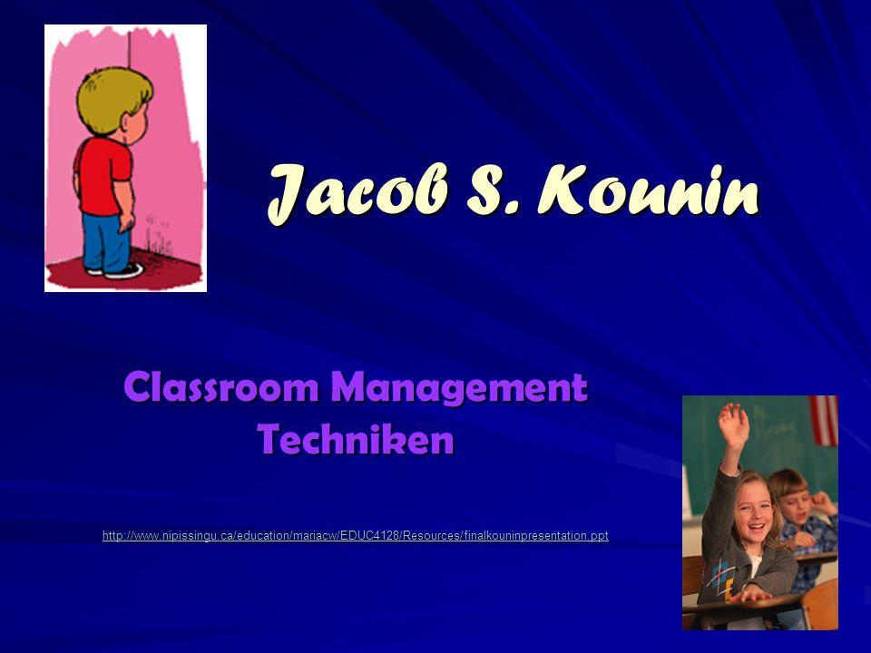References Disziplin und Gruppenleitung im Klassenzimmer http://www.geschichte-erforschen.de/unterricht/kounin/index.htm Slideshow Kounin: http://www.slideserve.com/salena/jacob-s-kounin CLM Answers: http://www.answers.com/topic/classroom-management CLM Tips and Answers: http://www.theteachersguide.com/ClassManagement.htm