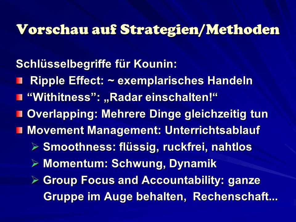 Strategie 1: Ripple Effect Durch das Korrigieren/Thematisieren des Fehlverhaltens eines Schülers/einer Schülerin kann das Verhalten der übrigen SuS positiv beeinflusst werden.