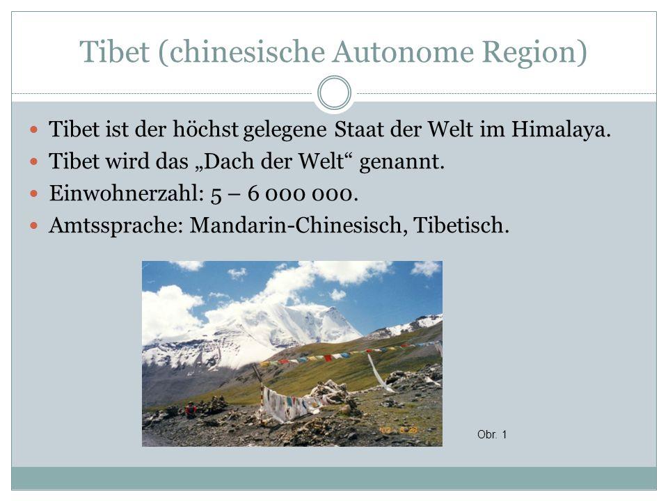 """Tibet (chinesische Autonome Region) Tibet ist der höchst gelegene Staat der Welt im Himalaya. Tibet wird das """"Dach der Welt"""" genannt. Einwohnerzahl: 5"""
