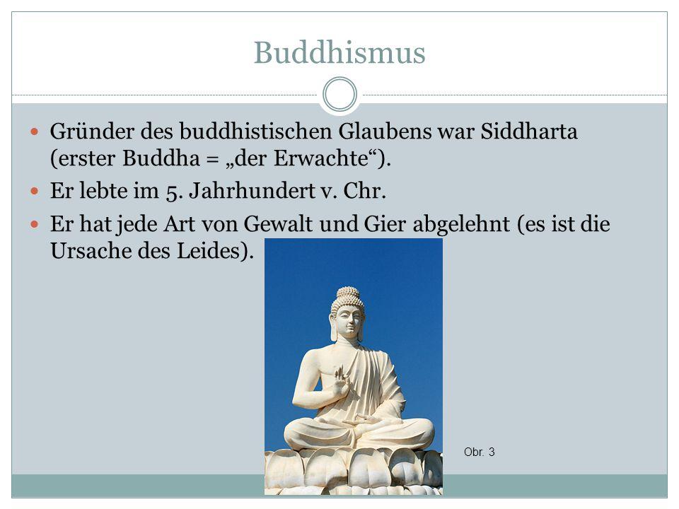 """Buddhismus Gründer des buddhistischen Glaubens war Siddharta (erster Buddha = """"der Erwachte""""). Er lebte im 5. Jahrhundert v. Chr. Er hat jede Art von"""