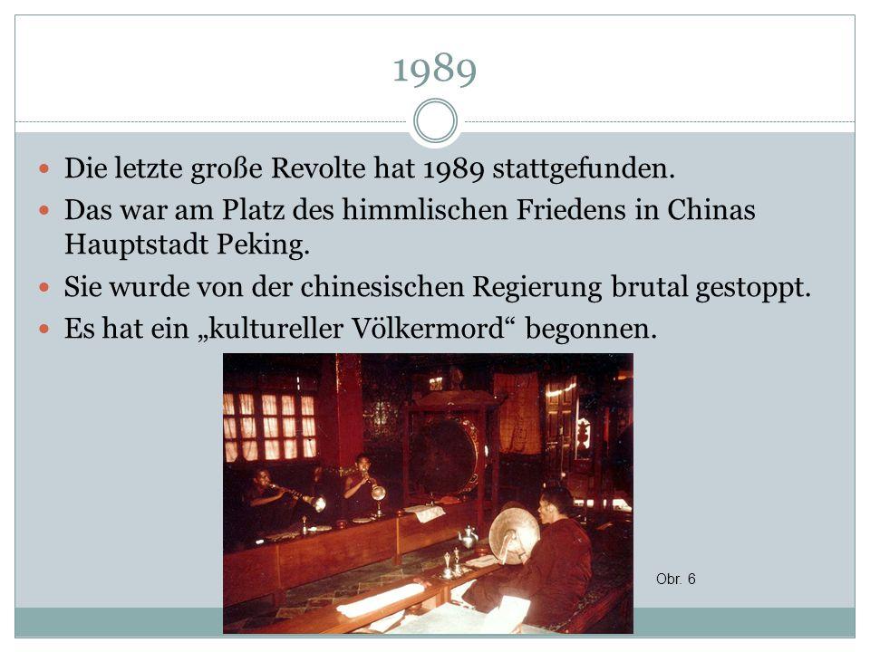 1989 Die letzte große Revolte hat 1989 stattgefunden. Das war am Platz des himmlischen Friedens in Chinas Hauptstadt Peking. Sie wurde von der chinesi