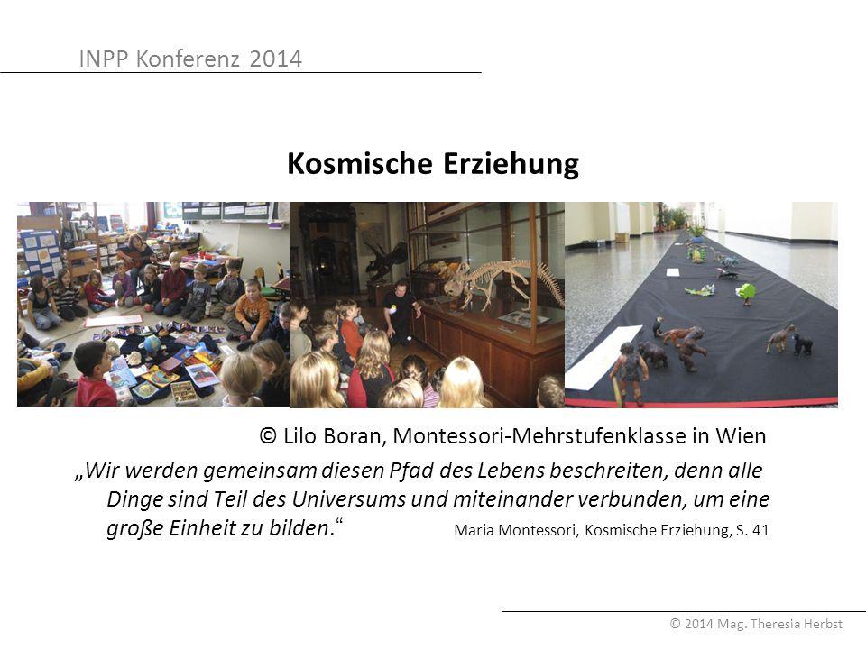 """INPP Konferenz 2014 © 2014 Mag. Theresia Herbst Kosmische Erziehung © Lilo Boran, Montessori-Mehrstufenklasse in Wien """"Wir werden gemeinsam diesen Pfa"""