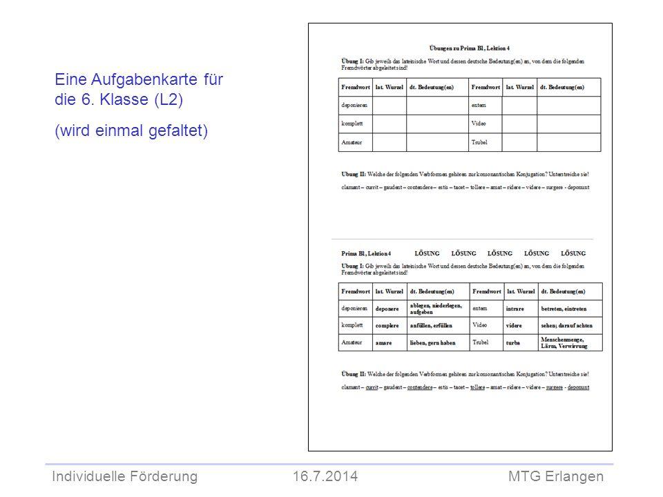 Individuelle Förderung 16.7.2014 MTG Erlangen Eine Aufgabenkarte für die 6. Klasse (L2) (wird einmal gefaltet)